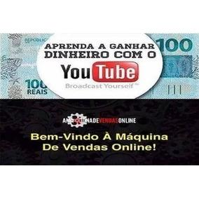 Como Ganhar Dinheiro Com Youtube + Máquina De Vendas Online