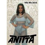Dvd Anitta Maratona Da Alegria Villa Mix 2016