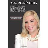 Libro Formacion Y Conocimiento Inmobiliario: Bienes Raices