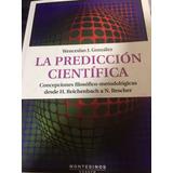 La Predicción Científica Wenceslao Gonzalez