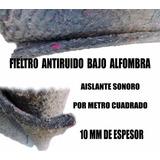 Fieltro Anti Ruido, Aislante Térmico,acústico.