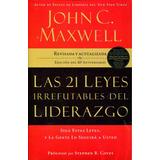 21 Leyes Irrefutables Del Liderazgo, Las - John C. Maxwell