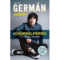 Chupaelperro- Chupa El Perro- German Garmendia- Nuevo
