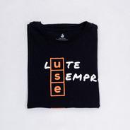 Camiseta Lute Sempre - 100% Algodão - Unissex - Use Café