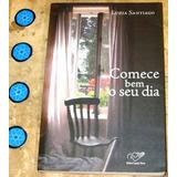 Livro Comece Bem Seu Dia - Luiza Santiago (2009)
