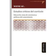 Estudios Críticos Del Currículo / Wayne Au