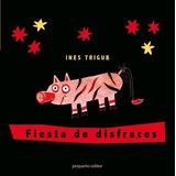 Fiesta De Disfraces - Inés Trigub - Libro