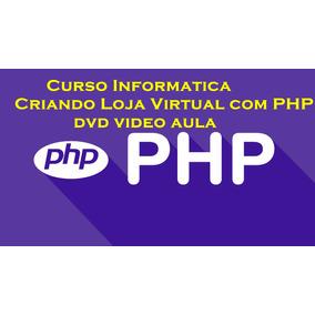 Curso Informatica - Criando Loja Virtual Com Php Dvd