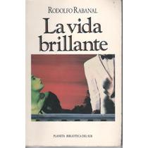 La Vida Brillante - Rodolfo Rabanal / Planeta