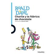 Charlie Y La Fabrica De Chocolate  / Roald Dahl