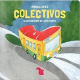 Libro Colectivos En Que Viajo ? De Monica Lopez