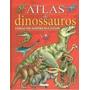 Atlas De Dinossauros. Animais Pre-historicos E Outros