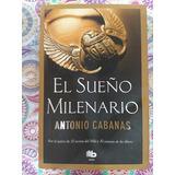 El Sueño Milenario - Antonio Cabanas - Nuevo- Edición Grande
