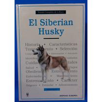 Libro Original Tratado Completo De La Raza Siberian Husky