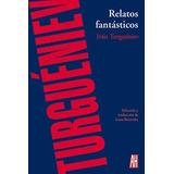 Relatos Fantasticos. Ivan Turgueniev. Adriana Hidalgo