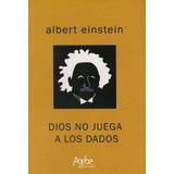 Dios No Juega A Los Dados - Albert Einstein