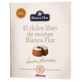 Libro De Recetas Blanca Flor Y Sandra Plevisani Nuevo Sellad