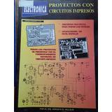 Revistas Saber Electronica,-proyectos Con Circ. Impresos