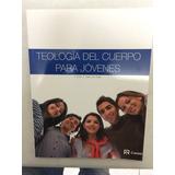Teología Del Cuerpo Para Jóvenes