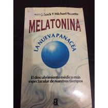 Melatonina, La Nueva Panacea. Bock & Boyette