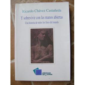 Y Sobrevivir Con Las Manos... R. Chavez Castañeda. $229 Dhl