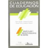 Grupo Clase Y Proyecto Educativo De Centro (cuadernos De Ed