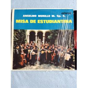 Lp Misa De Estudiantina Anselmo Murillo M . Sp . S .