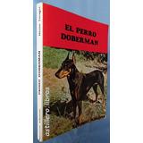 El Perro Doberman- Hector Tocagni- Ed. Albatros