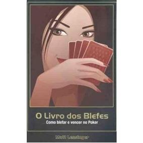 O Livro Dos Blefes - Como Blefar E Vencer No Poker