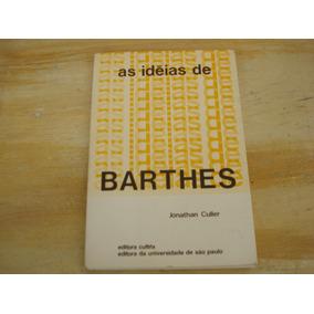 Livro - As Idéias De Barthes - Jonathan Culler