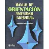 Manual De Orientacion Profesional Universitaria - Rimada / T