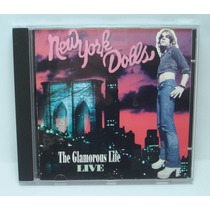 New York Dolls - The Glamorous Life Live Cd Importado