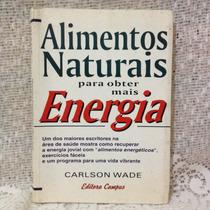 Alimentos Naturais Para Obter Mais Energia - Livro