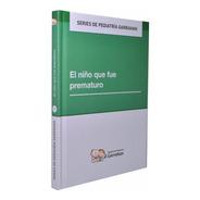 Series 1 - El Niño Que Fué Prematuro - Fundación Garrahan