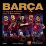 Barça La Historia Ilustrada Del Fc Barcelona | Fc Barcelona