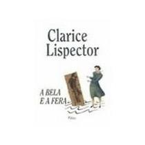 A Bela E A Fera - Clarice Lispector (lacrado)