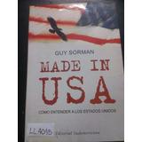 Made In Usa Guy Sorman Entender Estados Unidos Sudamericana