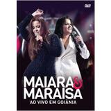 Dvd: Maiara & Maraísa - Ao Vivo Em Goiânia - Som Livre