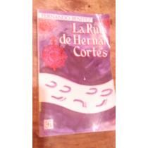 La Ruta De Hernan Cortés , Año 1974 , Fernando Benitez
