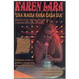 Karen Lara / Una Magia Para Cada Día / Recetas De Alta Magia