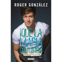 Libro Que La Magia Continúe / Roger Gonzalez