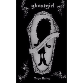 Libro: Ghostgirl. ¿descanse En Paz? - Tonya Hurley - Pdf