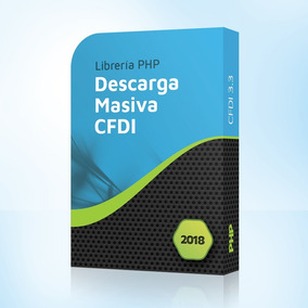 Codigo Php Descarga Masiva Xml Cfdi 3 Dic 2018