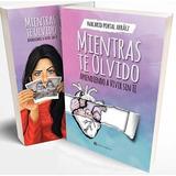 Mientras Te Olvido Nacarid Portal Libro Original A Color