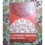 La Expresion Americana Y Otros Ensayos Jose Lezama Lima