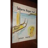 Libro Iorana Rapa Nui De Gastón Vera Isla De Pascua