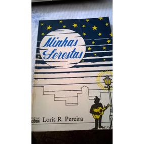 Minhas Serestas - Loris R. Pereira - 2ª Edição -1990