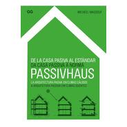 Libro De La Casa Pasiva Al Estándar Passivhaus