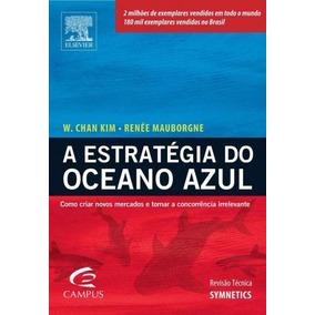 Livro A Estratégia Do Oceano Azul ¿ W. Chan Kim