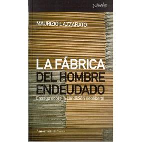 Libro La Fábrica Del Hombre Endeudado De Maurizio Lazzarato